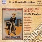 Gilbert & Sullivan - H.m.s. Pinafore Or The Lass That Loved A Sailor cd musicale di GILBERT & SULLIVAN