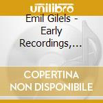 Gilels Emil - Early Recordings, Vol.2: 1937-1954 cd musicale di Emil Gilels