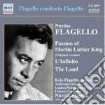 Nicolas Flagello - Passion Of Martin Luther King, L'infinito, The Land cd musicale di Nicolas Flagello