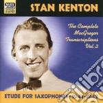 Stan Kenton - Complete Macgregor Transcriptions Vol.2 1941-1942: Etudes For Saxophones cd musicale di Stan Kenton