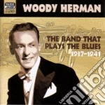 The band that plays the blues 1937-1941 cd musicale di Woody Hermann