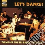 Themes Of The Big Bands, Vol.1 1934-1947: Let's Dance! cd musicale