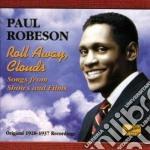 Paul Robeson - Original Recordings 1928-1937: Roll Away Clouds cd musicale di Paul Robeson