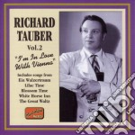 Tauber Richard - 18 Favourites, Vol.2: I'm In Love With Vienna cd musicale