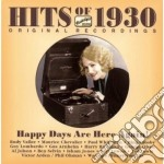 Hits Of 1930 - Happy Days Are Here Again! cd musicale