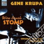 Gene Krupa - Original Recordings 1935-1940: Wire Brush Stomp cd musicale di Gene Krupa