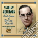 Stanley Holloway - Old Sam And Young Albert: Original Recordings 1930-1940 cd musicale di Stanley Holloway