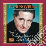Novello Ivor - The Dancing Years & King's Rhapsody, Recordings 1939-1950 cd musicale di Ivor Novello