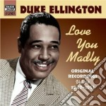 Love you madly, original recordings vol. cd musicale di Duke Ellington
