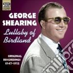 Georg Shearing - Original Recordings 1947-1952: Lullaby Of Birdland cd musicale di Georg Shearing