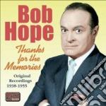 Bob Hope - Thanks For The Memories: Original Recordings 1938-1955:  cd musicale di Bob Hope