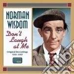 Don't laugh at me, original recordings 1 cd musicale di Norman Wisdom