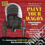 Loewe Frederick - Paint Your Wagon cd musicale di Frederick Loewe