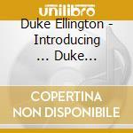 Introducing ... duke ellington cd musicale di Duke Ellington