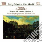 Music for brass vol.3 cd musicale di Giovanni Gabrieli