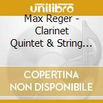 Reger Max - Quintetto Con Clar Op.146, Quartetto X Archi cd musicale di REGER
