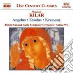 Kilar Wojciech - Angelus, Exodus, Victoria, Krzesany cd musicale di Wojciech Kilar