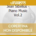 Piano music vol.2 cd musicale di SIBELIUS