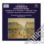 Pierre-octave Ferroud - Opere Per Orchestra  - Davin Patrick/ Wurttemberg Philharmonic Orchestra cd musicale di Pierre-octav Ferroud
