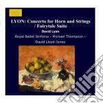 Lyon - Orchestral Works - Lloyd-jones David Dir  /michael Thompson, Corno   Royal Ballet Sinfonia cd musicale di David Lyon
