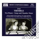 Joan Trimble - Two Piano Songs And Chamber Music cd musicale di Joan Trimble