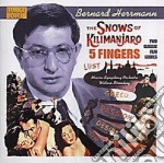 Bernard Herrmann - The Snows Of Kilimanjaro / 5 Fingers cd musicale di Woody Hermann