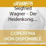 Der heidenkonig op.9 cd musicale di WAGNER S SIGFRID