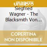 The blacksmith von marienburg cd musicale di WAGNER S SIGFRID