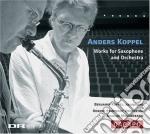 Koppel Anders - Opere Per Sassofono E Orchestra  - Moldoveanu Nicolae Dir  /benjamin Koppel, Sassofono  Odense Symphony Orchestra cd musicale di Anders Koppel