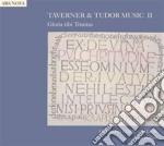 Taverner John - Taverner & Tudor Music Ii - Gloria Tibitrinitas cd musicale di Miscellanee