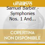 Symphonies nos.1 and 2 cd musicale di BARBER