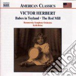 Babes in toyland, the red mill cd musicale di Victor Herbert