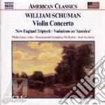 Schuman William - Concerto X Vl, New England Triptych cd musicale di William Schuman