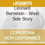 Bernstein Leonard - West Side Story cd musicale di Leonard Bernstein