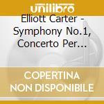 Carter Elliott - Sinfonia N.1, Concerto Per Pianoforte, Holiday Overture cd musicale di CARTER