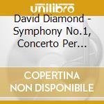 Diamond David - Sinfonia N.1, Concerto Per Violino N.2,the Enormous Room cd musicale di David Diamond