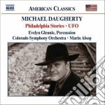 Daugherty Michael - Philadelphia Stories, Ufo cd musicale di Michael Daugherty