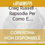 Craig Russell - Rapsodia Per Corno E Orchestra, Middle Earth, Gate City cd musicale di RUSSELL