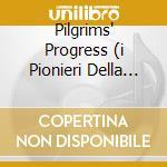 Pilgrims'progress-a.v. cd musicale di ARTISTI VARI
