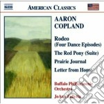 Copland Aaron - Rodeo, Red Pony Suite, Prairie Journa, Letter From Home cd musicale di Aaron Copland