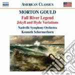 Gould Morton - Fall River Legend, Jakyll And Hyde Variations cd musicale di Morton Gould