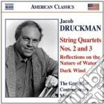 Druckman Jacob - Quartetto Per Archi N.2 E N.3, Reflections On The Nature Of Water, Dark Wind cd musicale di Jacob Druckman