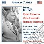 Duke Vernon - Concerto Per Pianoforte, Concerto Per Violoncello, Homage To Boston cd musicale di Vernon Duke