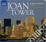 Tower Joan - Made In America, Tambor, Concerto For Orchestra cd musicale di Joan Tower