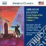 Abrahm Ellstein - Great Songs Of The Yddish Stage, Vol.1 cd musicale di Abrahm Ellstein