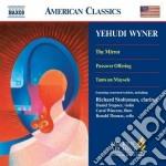 Wyner Yehudi - The Mirror, Passover Offering, Tants Un Maysele cd musicale di Yehudi Wyner