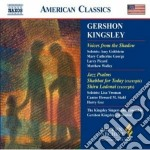 Kingsley Gershon - Voices From The Shadow, Jazz Palms, Shabbat For Today cd musicale di Gershon Kingsley