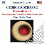 Rochberg George - Opere Per Pianoforte, Vol.2 cd musicale di George Rochberg