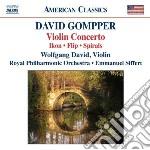 Gompper David - Concerto Per Violino, Ikon, Flip, Spirals cd musicale di David Gompper