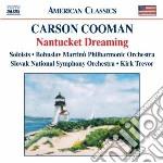Cooman Carson - Nantucket Dreaming cd musicale di Carson Cooman
